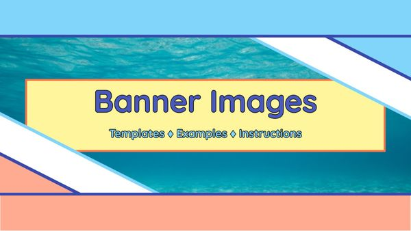 Banner Image: Templates, Examples, Instructions