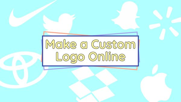 Make a Custom Logo for Free Online – Tips, Tools, & Guidelines