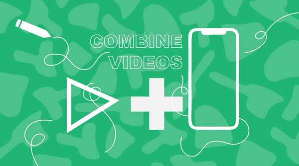 How to Combine Videos on iPhone